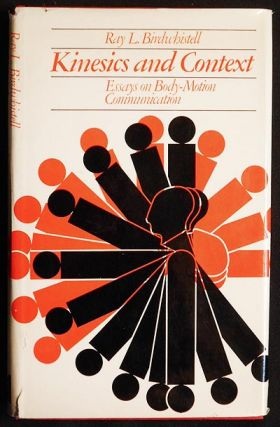 Kinesics and Context: Essays on Body-Motion Communication. Ray L. Birdwhistell.