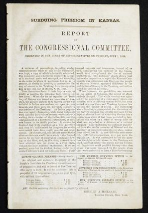 Subduing Freedom in Kansas: Report of the Congressional Committee, Presented in the House of...