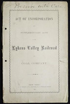Act of Incorporation and Supplementary Acts of the Lykens Valley Railroad and Coal Company....