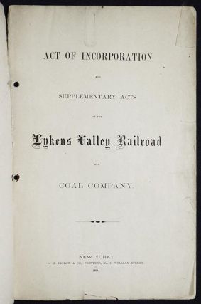 Act of Incorporation and Supplementary Acts of the Lykens Valley Railroad and Coal Company