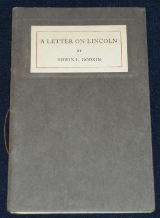 A Letter on Lincoln. Edwin L. Godkin.