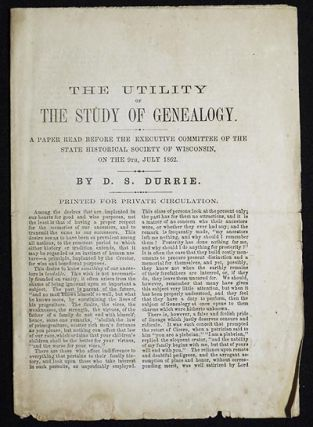 The Utility of the Study of Genealogy: A Paper Read Before the Executive Committee of the State...