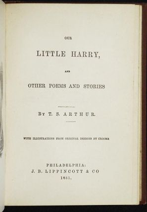 The Lost Children, and Other Stories [bound with] Our Little Harry, and Other Poems and Stories [Arthur's Juvenile Library]