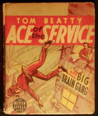 Tom Beatty Ace of the Service and the Big Brain Gang by Rex Loomis; Illustrated by William Mark...