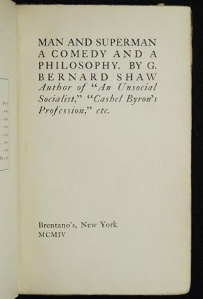 Man and Superman: A Comedy and a Philosophy by Bernard Shaw. George Bernard Shaw
