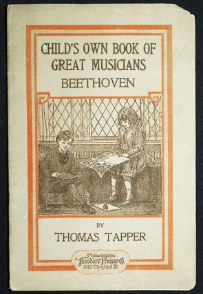 Child's Own Book of Great Musicians: Beethoven. Thomas Tapper