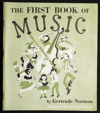 The First Book of Music by Gertrude Norman; Pictures by Richard Gackenbach. Gertrude Norman.