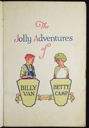 The Jolly Adventures of Billy Van and Betty Camp; Stories and Jingles by Edward M. Carney; Illustrations by Carl Mueller