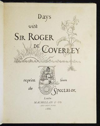 Days with Sir Roger de Coverley: Reprint from the Spectator