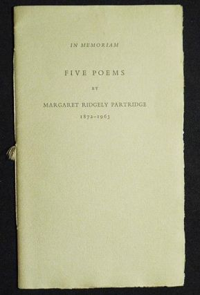 Five Poems by Margaret Ridgely Partridge 1872-1963. Margaret Ridgely Partridge