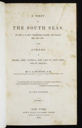 A Visit to the South Seas, in the U.S. Ship Vincennes, during the Years 1829 and 1830; with Scenes in Brazil, Peru, Manilla, the Cape of Good Hope, and St. Helena [vol. 1]