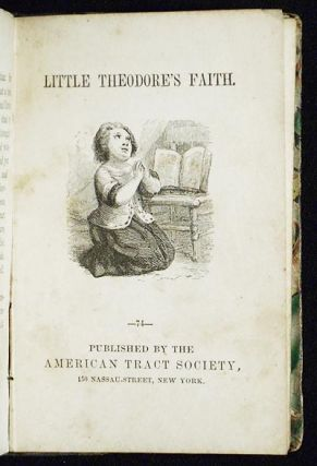 The Deserter [bound with] Little Theodore's Faith