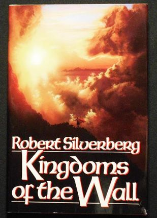 Kingdoms of the Wall. Robert Silverberg