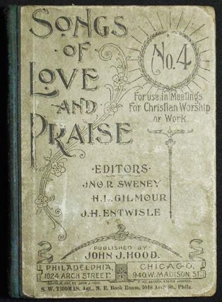 Songs of Love and Praise No. 4: For Use in Meetings for Christian Worship or Work; Editors: John...