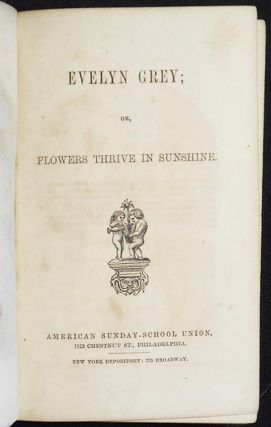 Evelyn Grey; or, Flowers Thrive in Sunshine