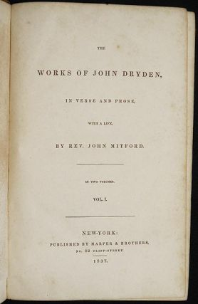 The Works of John Dryden, in Verse and Prose, with a Life, by Rev. John Mitford; in Two Volumes