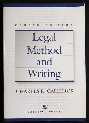 Legal Method and Writing. Charles R. Calleros.