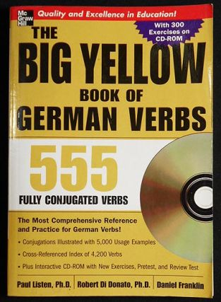 The Big Yellow Book of German Verbs 555 Fully Conjugated Verbs with cd. Paul Listen, Robert Di...