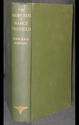 The Palmy Days of Nance Oldfield [provenance: the author and Thomas Ridgway]. Edward Robins