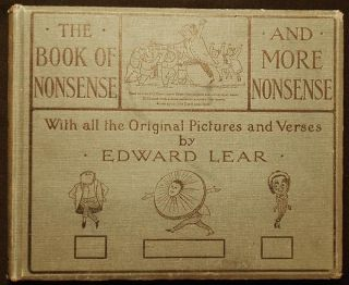 The Book of Nonsense to which is added More Nonsense by Edward Lear with All the Original Picture...