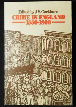 Crime in England 1550-1800; edited by J.S. Cockburn. J. S. Cockburn, James Swanston