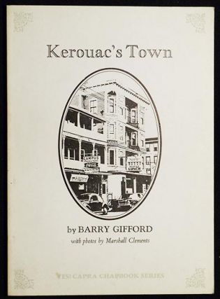 Kerouac's Town: On the Second Anniversary of His Death by Barry Gifford with photos by Marshall...