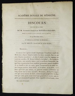 Discourse Prononcé sur la Tombe de M. Antoine-Athanase Royer-Collard, Membre de L'Académie Royale de Médecine, Section de Médecine, le 29 Novembre 1825, au Nom de la Section de Médecine; par M. Adelon, Secrétaire de Cette Section. Nicolas Philibert Adelon.
