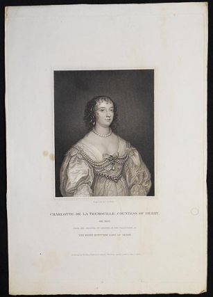 Charlotte de la Tremouille, Countess of Derby ob. 1663; From the Original of Vandyke in the Collection of the Right Honble. the Earl of Derby. Thomas Anthony Dean.