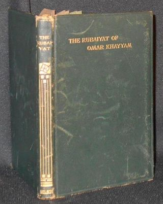 The Rubáiyát of Omar Kháyyám; Comprising the Metrical Translations of Edward FitzGerald and...