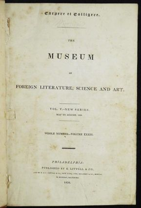 The Museum of Foreign Literature, Science and Art, Vol. 5 New Series, May to Aug. 1838, Whole Number vol. 33 // Campbell's Foreign Semi-Monthly Magazine, Oct. 16, 1843 // Godey's Lady's Book, May & April 1849 [provenance: Charles Albright (1830-1880)]