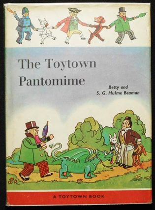 The Toytown Pantomime by S.G. Hulme Beaman; Illustrated by H. Faithful. Sydney George Hulme...
