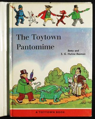 The Toytown Pantomime by S.G. Hulme Beaman; Illustrated by H. Faithful