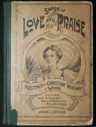 Songs of Love and Praise No. 3: For Use in Meetings for Christian Worship or Work; Editors: John...