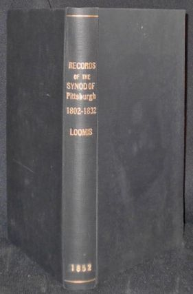 Records of the Synod of Pittsburgh, From Its Fisrt [sic] Organization, September 28, 1802, to October, 1832, inclusive; Printed by the Approbation of Synod, at their meeting in Allegheny City, 1850 [provenance: Rev. William Speer]