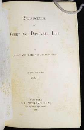Reminiscences of Court and Diplomatic Life by Georgiana Baroness Bloomfield [vol. 2]