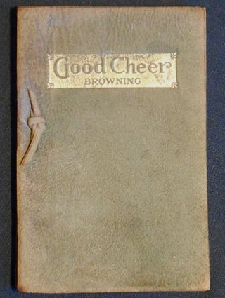 Good Cheer and Other Selections. Robert Browning