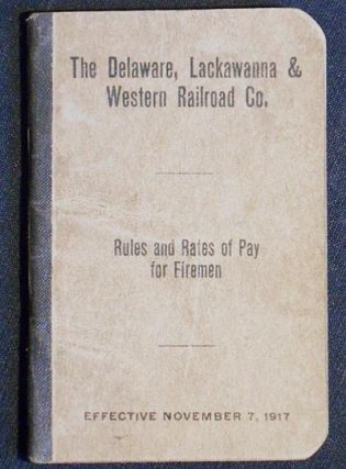 The Delaware, Lackawanna & Western Railroad Co. Rules and Rates of Pay for Fireman: Effective November 7, 1917
