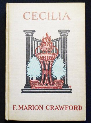 Cecilia: A Story of Modern Rome. F. Marion Crawford