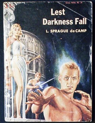 Lest Darkness Fall. L. Sprague De Camp