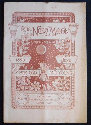 The New Moon: A People's Magazine June 1890 vol. 9 no. 8