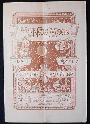 The New Moon: A People's Magazine August 1890 vol. 9 no. 10 [The Wailing Woman by Yda Hillis...