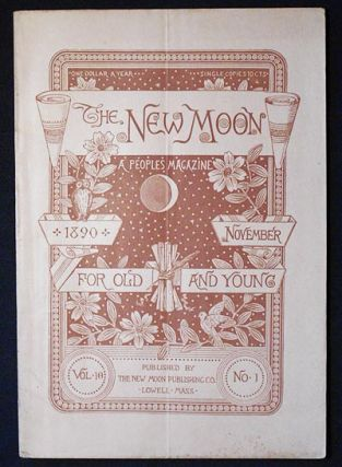 The New Moon: A People's Magazine November 1890 vol. 10 no. 1 [The Deadly Compact by Martha...