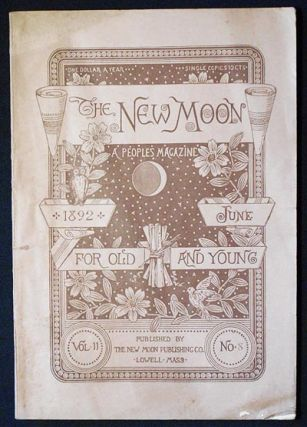 The New Moon: A People's Magazine June 1892 vol. 11 no. 8