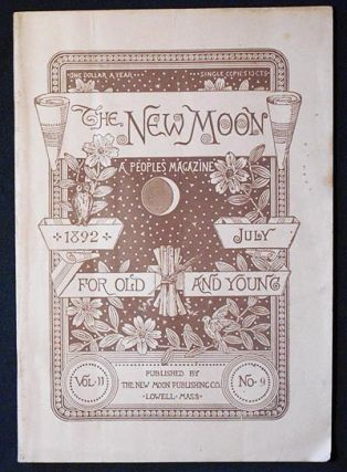 The New Moon: A People's Magazine July 1892 vol. 11 no. 9 [Young, and So Fair by Kelma Mayo]....