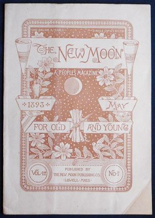 The New Moon: A People's Magazine May 1893 vol. 12 no. 7