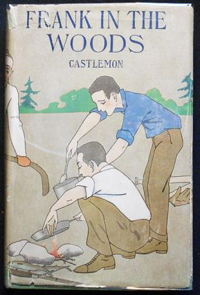 Frank in the Woods. Harry Castlemon, Charles Austin Fosdick.