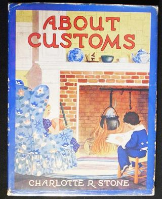 About Customs; by Kathryn Heisenfelt; Illustrated by Charlotte Stone. Kathryn Heisenfelt, Charlotte Stone.
