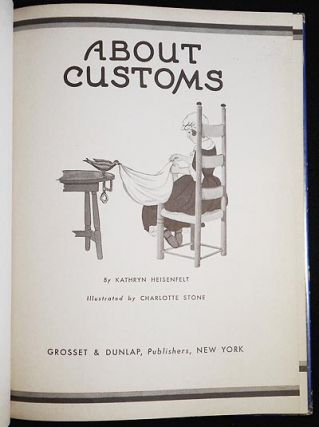 About Customs; by Kathryn Heisenfelt; Illustrated by Charlotte Stone