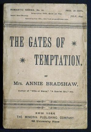 The Gates of Temptation: A Natural Novel by Mrs. Albert S. Bradshaw. Annie Bradshaw