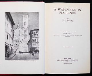A Wanderer in Florence by E. V. Lucas; with sixteen illustrations by Harry Morley